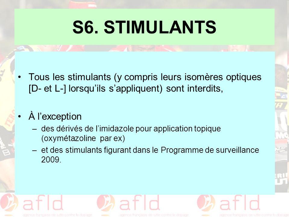 S6. STIMULANTS Tous les stimulants (y compris leurs isomères optiques [D- et L-] lorsqu'ils s'appliquent) sont interdits,